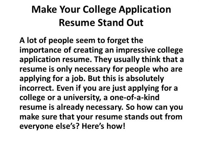 How To Make Your College Resume Stand Out Make Your College Application  Resume Stand Out Authorstream