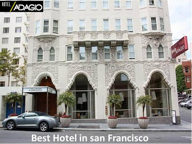 hotel adagio is the best hotel in san francisco authorstream. Black Bedroom Furniture Sets. Home Design Ideas