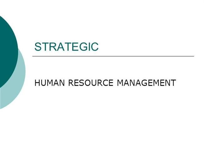 how strategic human resource management applied Health care human resource management chapter 11 strategic human resource management 315 learning objectives 315 human resource management activities were observed as early as 2000 bc human resources can be applied to any activity of the operations of an organization.