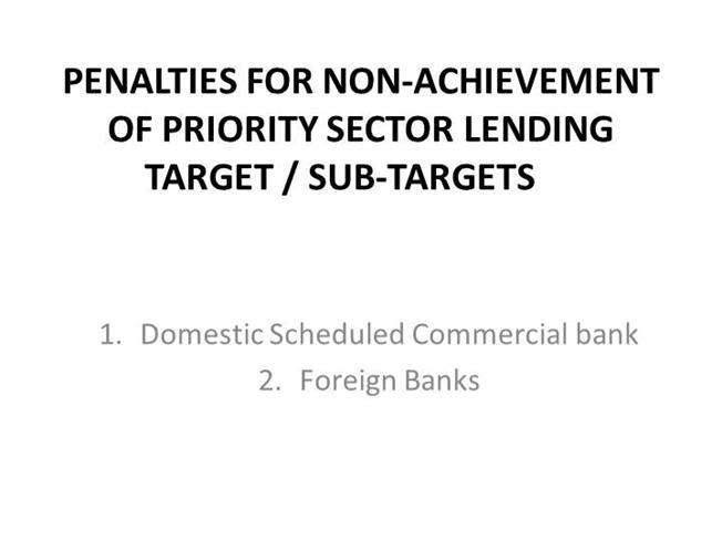 priority sector lending Priority sector lending is a set of rules/directives given by rbi to banks in india,  which states that out of total lending by banks, 40% of loans should be given to.