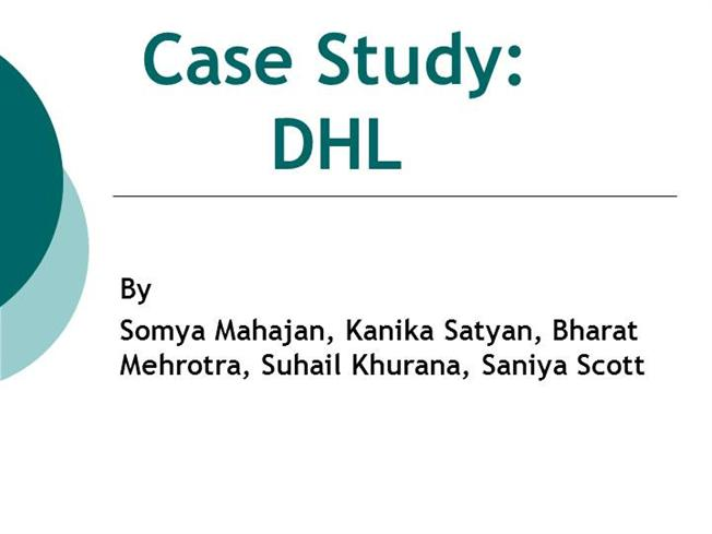 dhl case study About blue dart, a division of dhl blue dart, south asia's premier express air and integrat-ed transportation, distribution and logistics company.