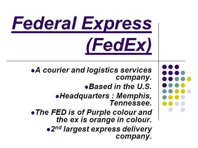 an overview of fred smith and federal express fedex Fedex express, formerly federal express, is a cargo airline based in memphis the concept for what became federal express came to fred smith in the mid-1960s.