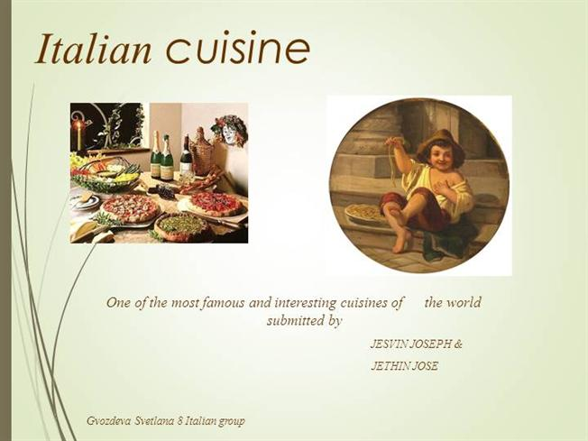 """an introduction to italian cuisine Which is better italian cuisine or french cuisine""""  is a cornmeal cooked using  water and stock and was only introduced to italy in the1500s."""