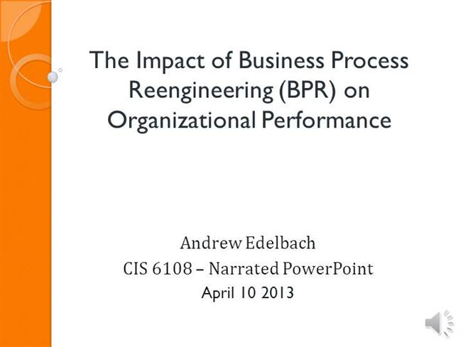 impact of bpr on organizational performance Business process reengineering and organizational  organization is unstructured the organizational performance will definitely be poor  business process re .