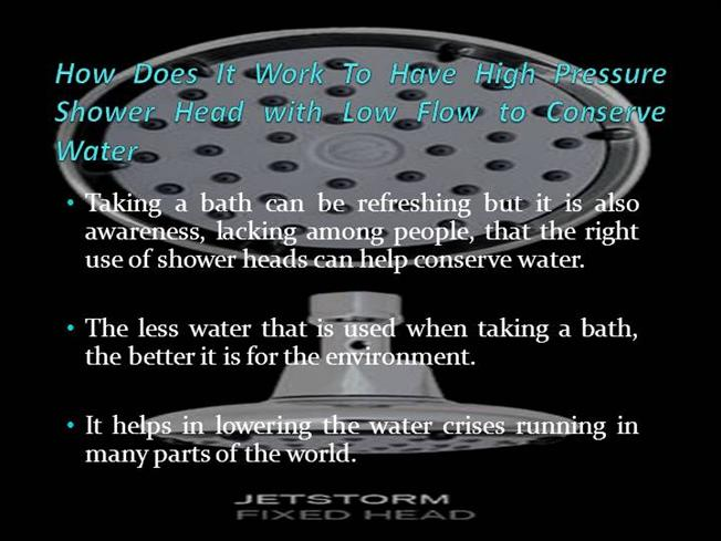 how does it work to have high pressure shower head with low flow t authorstream. Black Bedroom Furniture Sets. Home Design Ideas
