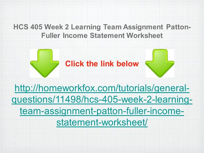 hcs 405 week 2 patton fuller income statement worksheet