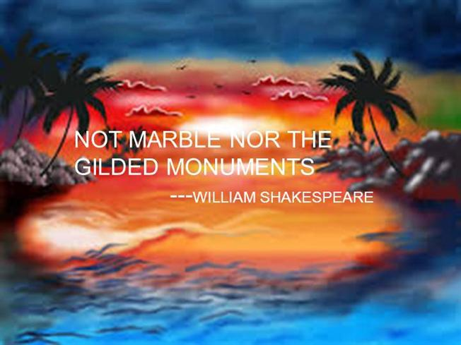 not marble not the gilded monuments Not marble, nor the gilded monuments (b y william shakespeare) extract based questions-read the extracts below and answer the questions that follow.