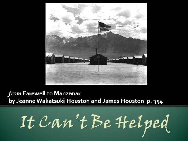 essay farewell manzanar quote Farewell to manzanar essays: over 180,000 farewell to manzanar essays, farewell to manzanar term papers, farewell to manzanar research paper, book reports 184 990 essays, term and research papers available for unlimited access.