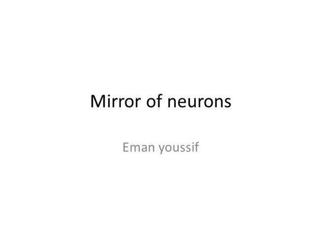 Mirror of neurons authorstream for Mirror neurons psychology definition
