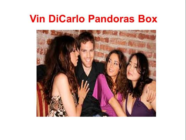 vin di carlo Don't get vin dicarlo pandoras box until you get the facts here i report what really happened when i used vin dicarlo pandoras box system.