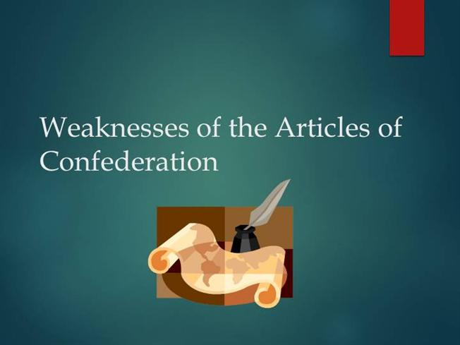 essay strengths weaknesses articles confederation Ameera watley september 2016 ap us history prompt: the articles of confederation created a government that, over time, was proven to be ineffective however, the features of the articles were rooted in the colonies' difficult relationship with great britain discuss the weaknesses of the articles and why those weaknesses needed to be addressed.
