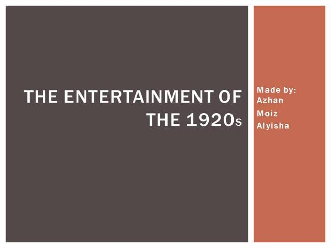 entertainment in the 1920s Entertainment played a large part in the lifestyle of people living in the 1920s this included literature, movies, music, sport and various other forms of entertainment.
