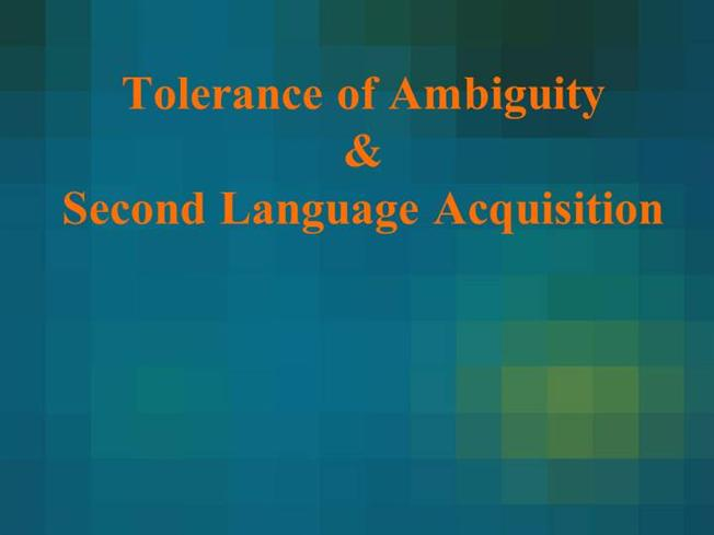 reviews on tolerance of ambiguity in A person who is high in stress tolerance would have a high tolerance for ambiguity and be someone low in stress tolerance would become reviews & evals cio.