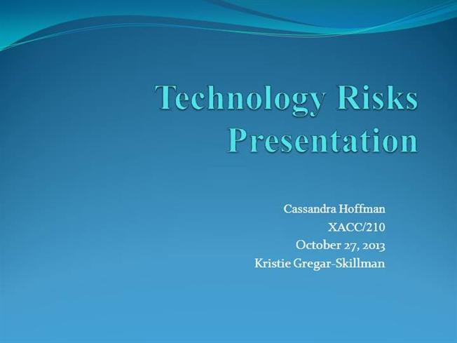 technology risks presentation Risk management guide for information technology systems  nist special publication 800-30 risk management guide for information technology systems recommendations of the national institute of standards and technology gary stoneburner, alice goguen1, and  risks 13 objective.