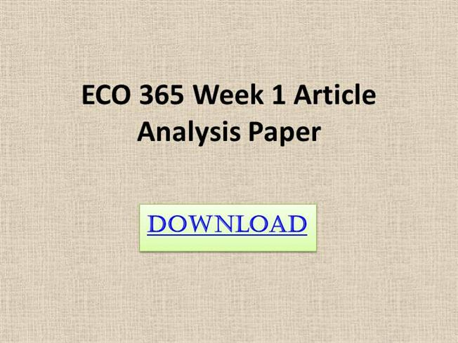 eco 365 article analysis paper Find answers on: eco 365 week 1 article analysis paper final draft more than 1000 tutors online.