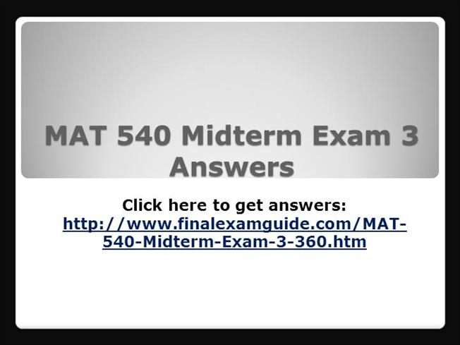 mat 540 midterm Mat 540 midterm exam visit: wwwoaassignmentcom 1 regret is the difference between the payoff from the best decision and all other decision payoffs 2 variable costs are independent of.