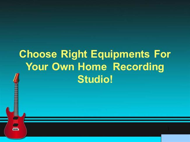 Choose right equipments for your own home recording studio for Choose your own home