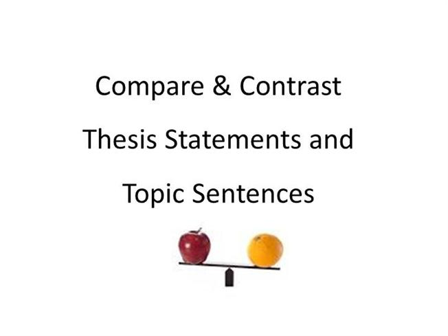 Comparecontrast Essay Thesis  Topic Sentence Examples Authorstream  Essay In English Literature also English Debate Essay  Synthesis Essay Topic Ideas