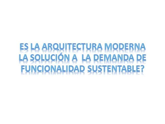 Es la arquitectura moderna la soluci n a la authorstream for Arquitectura sustentable pdf