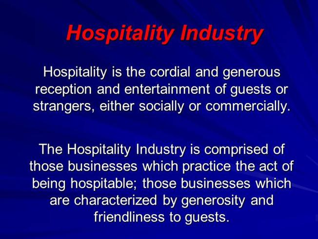 an analysis of the hospitality industry Swot analysis of hotel industry  unrest in the country also plays its part in reducing tourist traffic and consequently affects business of the hospitality.