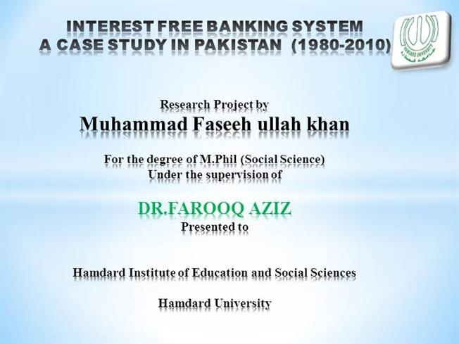 essay on banking system in pakistan Islamic economics in pakistan the night view feisal khan also argues that instituting a strictly islamic banking system of mudaraba and musharaka, as called for.