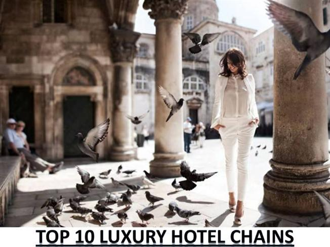 Top 10 luxury hotel chains authorstream for Luxury hotel chains