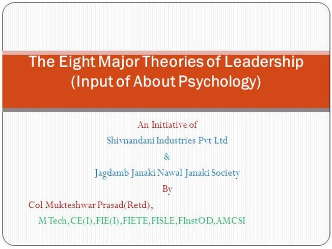 8 major leadership theories 1) great man theory: this theory assumes that the capacity for leadership is inherentthat great leaders are born, not made this theory often portrays great leaders as heroic, mythic and destined to rise to leadership when needed.