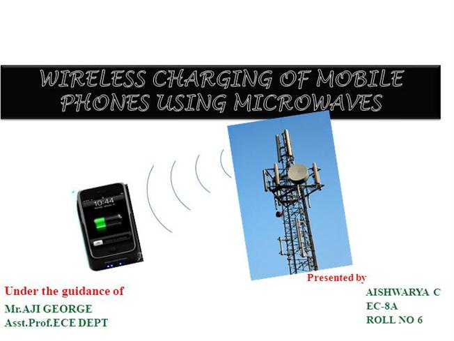 wireless charging of mobiles using microwaves Why we are not using wireless charging in new mobile phones  can we make charge the battery using signals how  pls explane on november 10, 2013 at 5:31am.