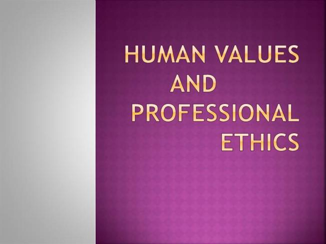 the human and professional values of