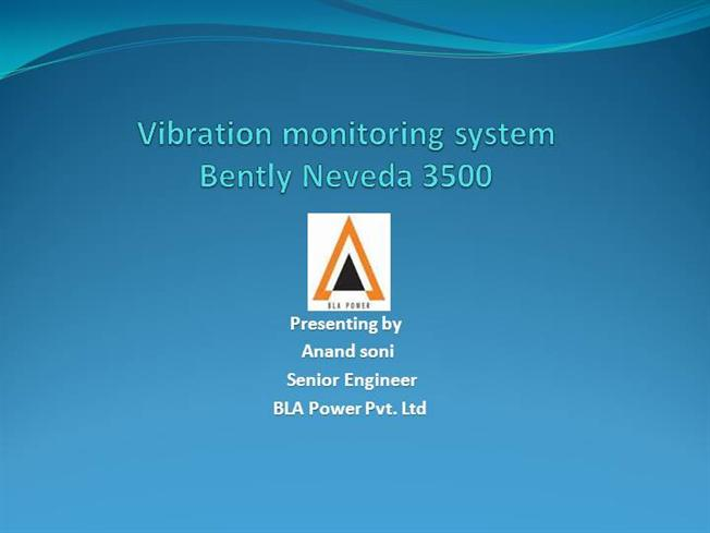 Vibration Monitoring System : Vibration monitoring system bently neveda by anand