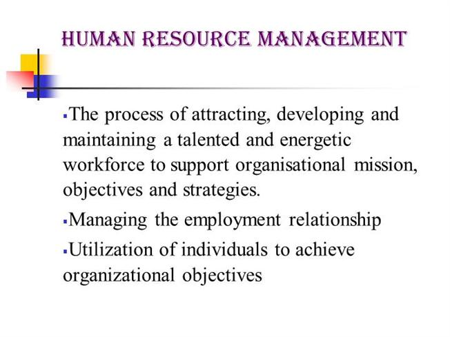 how hrm contributes to the achievement of organisational objectives Achieving organisational objectives through human of human resource management in the organization to the achievement of organisational objectives.