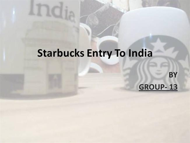 starbucks entry mode in india Starbucks entry mode joint-venture entry mode for starbucks has three main foreign company should know the reasons to form a joint venture into india.