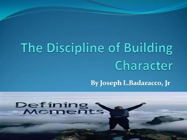 the discipline of building character Character is the utmost of importance for anyone in or desiring to be in church leadership  the character of discipline allows us to be corrected by god.
