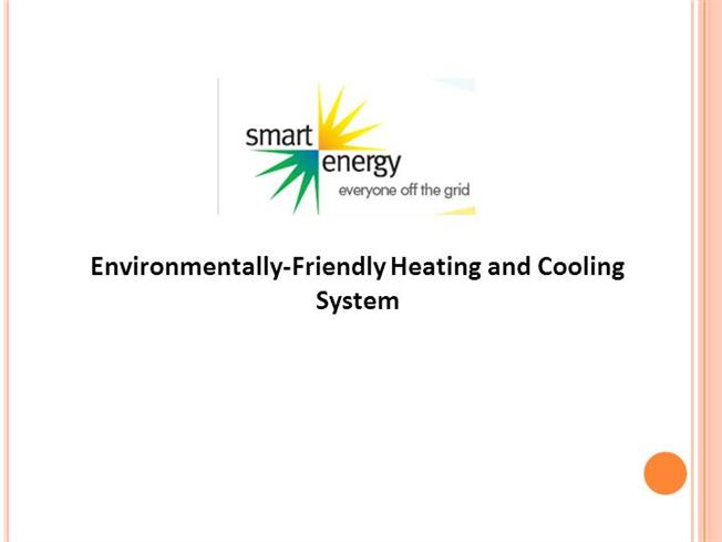 Environmentally Friendly Heating And Cooling System