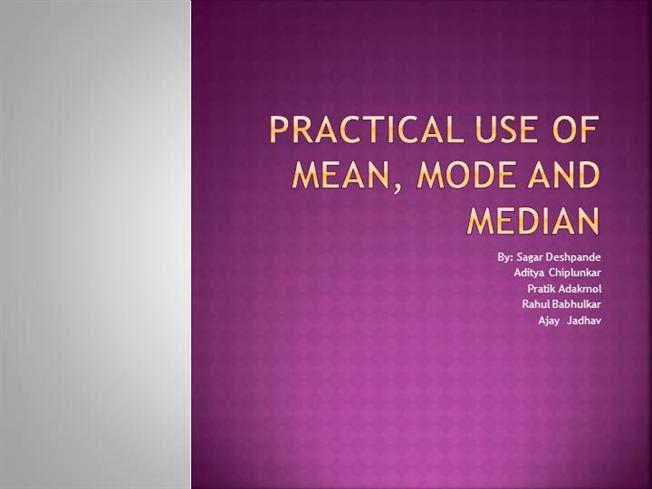 practical use of mean median and mode Practical use of mean mode median number of observations • mode =it is the most frequently occurring value in a given applications of statistics in daily life.