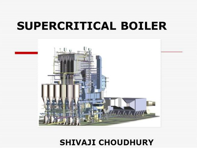 Supercritical Steam Generator ~ Super critical boiler authorstream