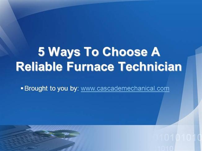 5 ways to choose a reliable furnace technician ppt for Choosing a furnace