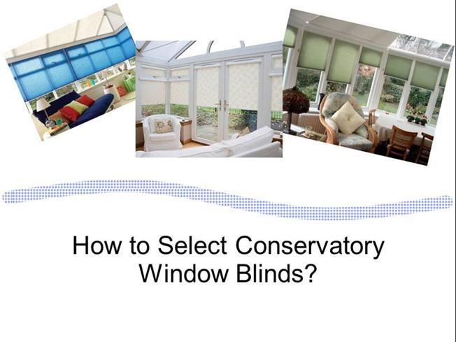How To Select Conservatory Window Blinds Authorstream
