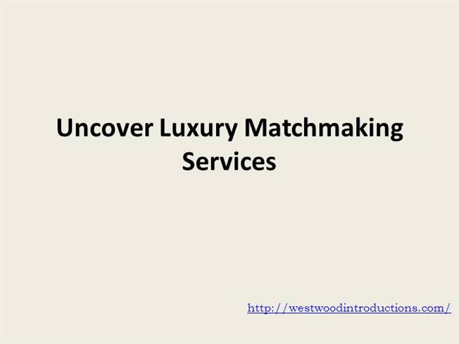 Upscale matchmaking services