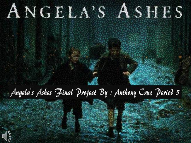 ap angelas ashes analysis Enter your location to see which movie theaters are playing angela's ashes near you angela (emily watson) and her unemployable.