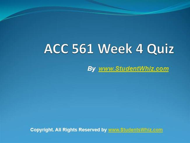week 4 knowledge check econ 561 Week 4 quiz 669 words download econ 312 week 1 quiz 1 acc 561 week 1 wileyplus exercise 1-7, 1-8, and quiz study guide this study guide includes solutions to wiley plus exercises 1-7, 1-8, and week one practice quiz top of form.