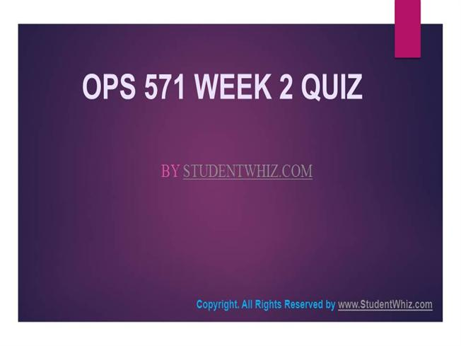 ops 571 week 6 powerpoint presentation Attachments: ops 571 ns week 2 assign statistical process control methodszip   ops 571 week 6 dq 2 (uop course)  ops 571 week 3 individual  assignment process designs and supply chains presentation part 2(2 ppt) ( new.