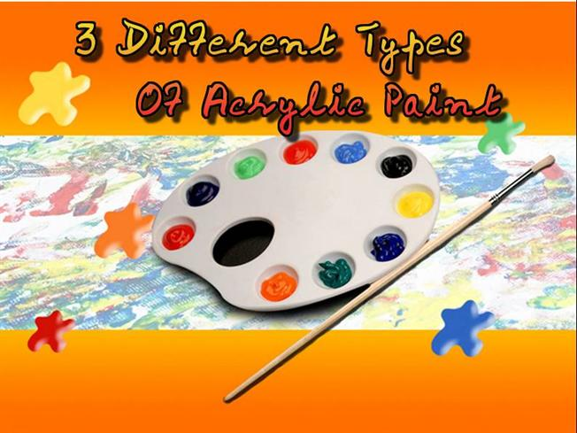 3 different types of acrylic paint authorstream for Types of acrylic paint