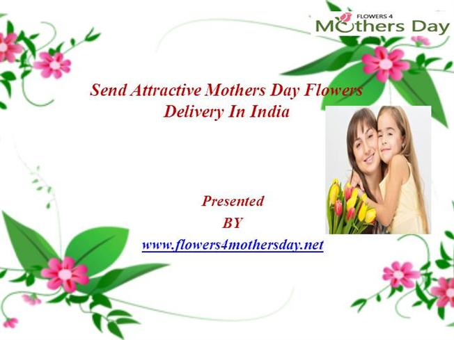 Send Attractive Mothers Day Flowers Delivery In India