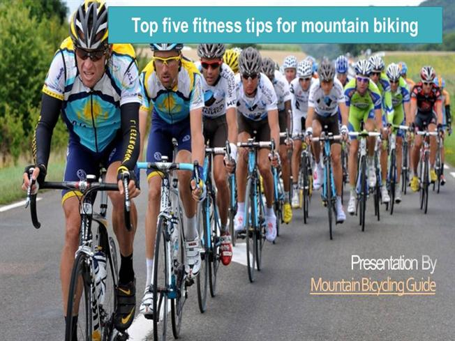 Top-Five-Fitness-Tips-For-Mountain-Biking  authorSTREAM