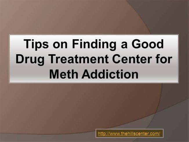Tips on Finding a Good Drug Treatment Center for Meth Addiction ...