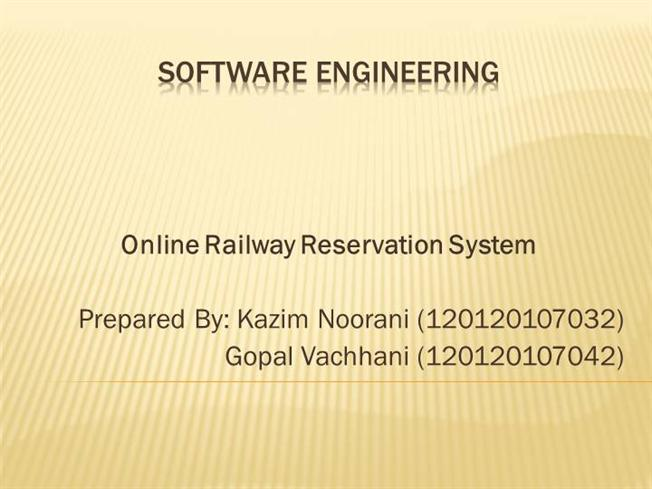 software engineering project on online railway reservation system Airline reservation system project documentation  along with project report software engineering students and  project report on railway reservation system.