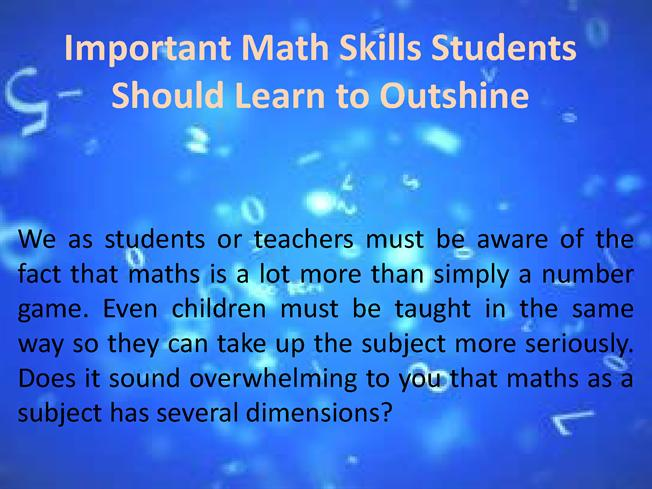 the importance of math skills in manufacturing The main arguments for the importance of mathematics, however, fall into three further areas: mathematics is a core skill for all adults in life generally a mathematically well educated population will contribute to the country's economic prosperity and mathematics is important for its own sake.