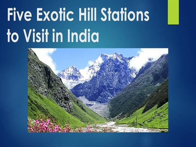Five Exotic Hill Stations To Visit In India Authorstream