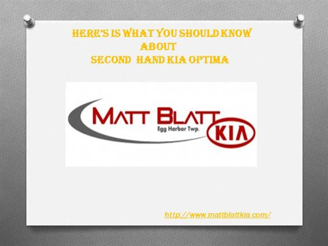 Matt Blatt Glassboro >> Here S is what You Should Know about Second Hand Kia ...